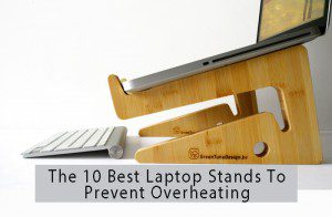 The 10 Best Laptop Stands To Prevent Overheating