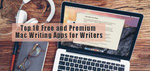 Top 10 Free and Premium Mac Writing Apps for Writers